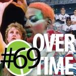 Overtime 69