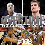 Overtime 108 Finais da NBA