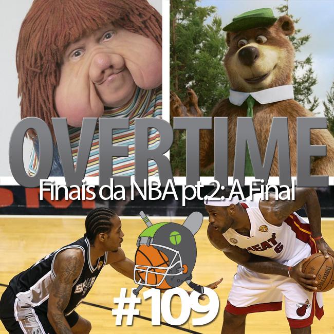 Overtime 109 - Finais da NBA pt.2: A Final