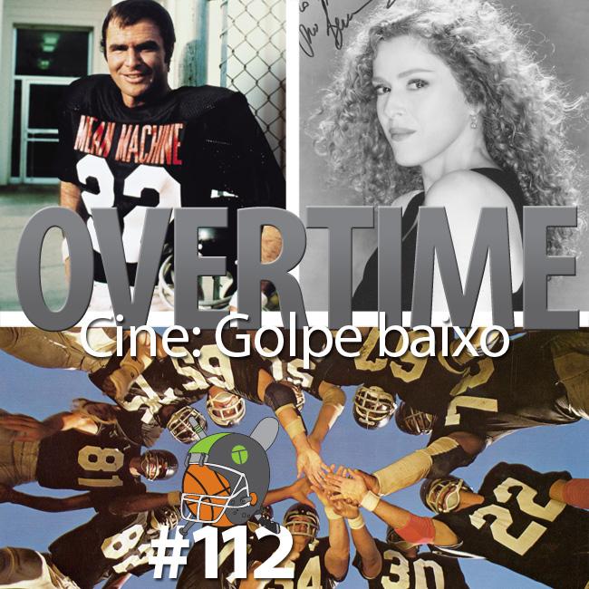 Cine Overtime 112: Golpe baixo