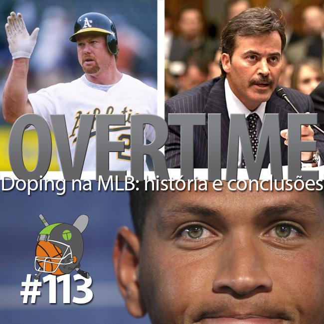 Overtime 113 – Doping na MLB: história e conclusões