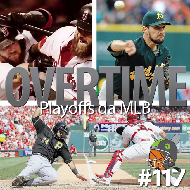 Overtime 117 – Os Playoffs da MLB