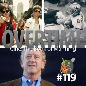 Overtime 119 – Cine: The Book of Manning