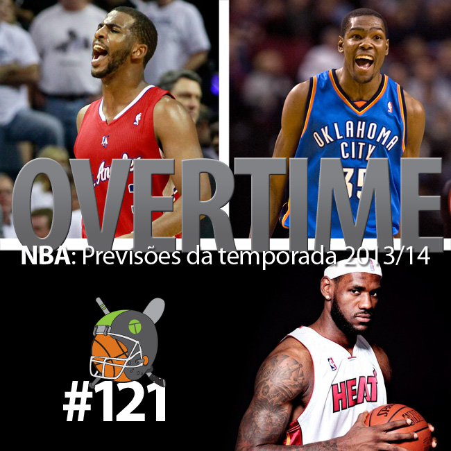 Overtime 121 – NBA: Previsões da temporada 2013/14